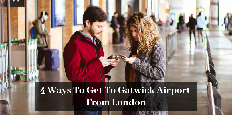 4 Ways To Get To Gatwick Airport From London