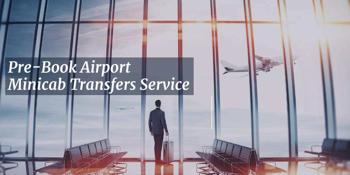 Pre-Book Airport Minicab Transfers Service