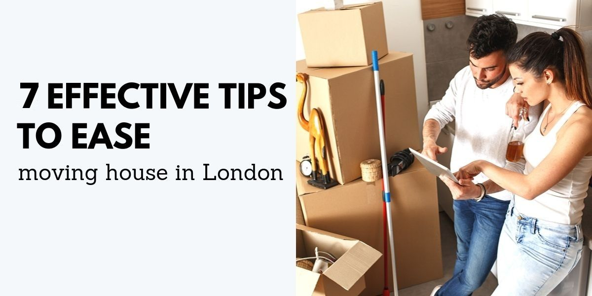 7 Effective tips to ease moving house in London