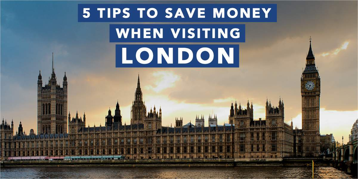 5 Tips To Save Money When Visiting London