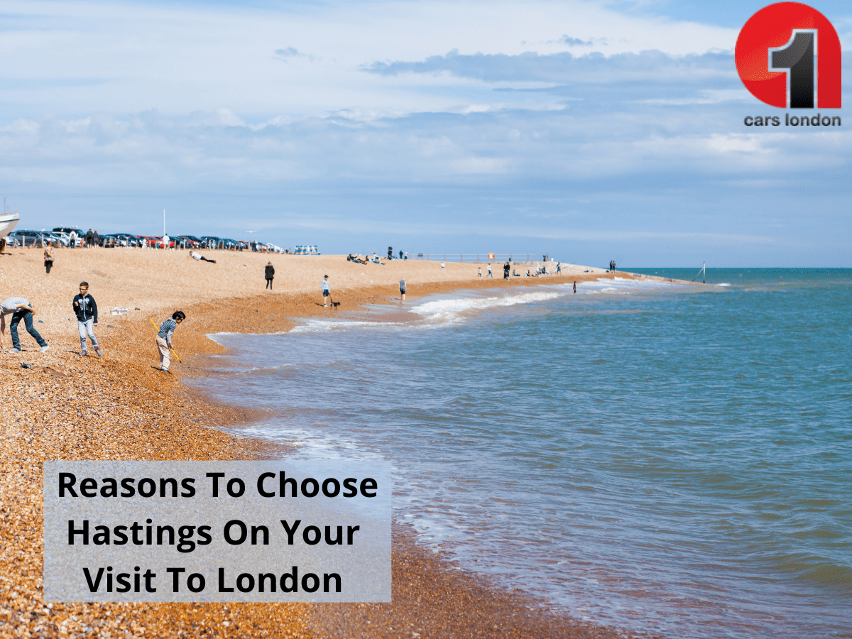 Reasons To Choose Hastings On Your Visit To London